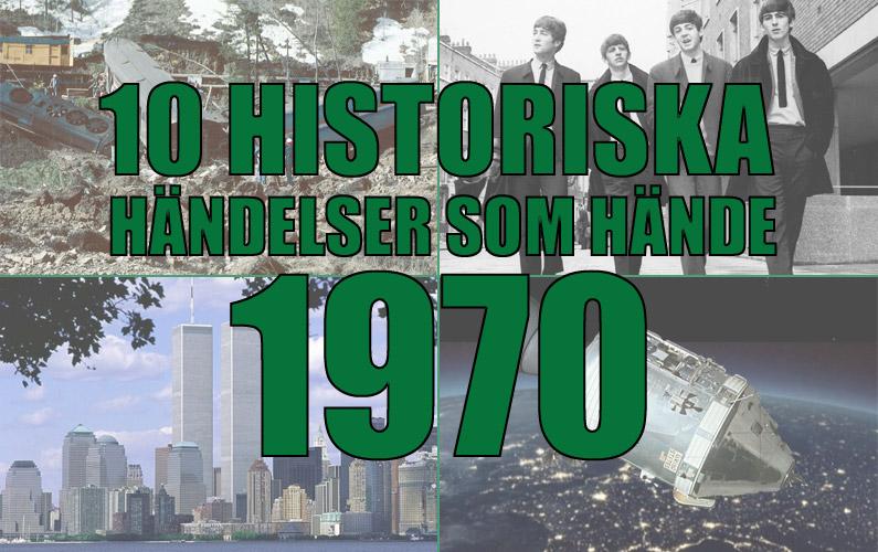 10 historiska händelser som hände 1970