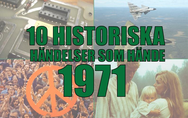 10 historiska händelser som hände 1971