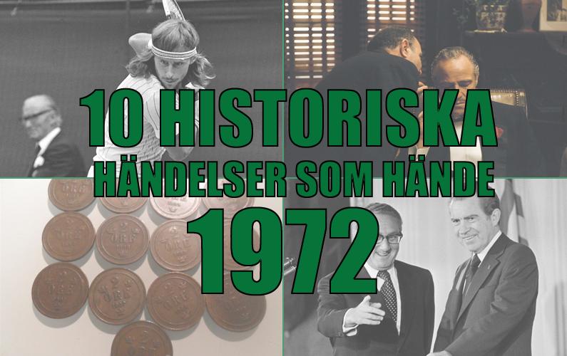 10 historiska händelser som hände 1972
