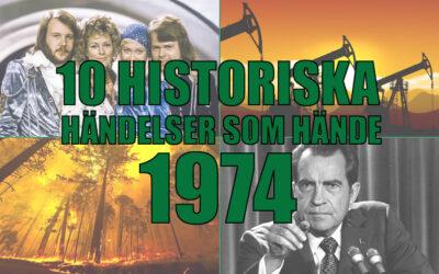 10 historiska händelser som hände 1974