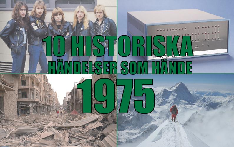 10 historiska händelser som hände 1975
