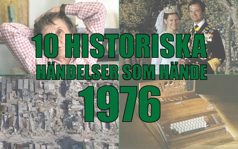 10 historiska händelser som hände 1976