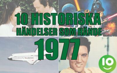 10 historiska händelser som hände 1977
