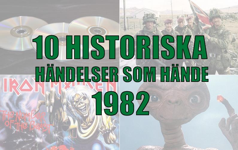 10 historiska händelser som hände 1982