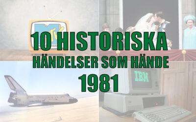 10 historiska händelser som hände 1981